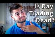 Is Day Trading Dead?...