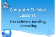 Computer Training Lesson 6 Free Software, Installing, Uninstallin...