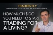 How Much Money Do You Need to Start Trading for a Living?...