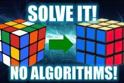 How to Solve a 3x3 Rubik's Cube [No Algorithms]...