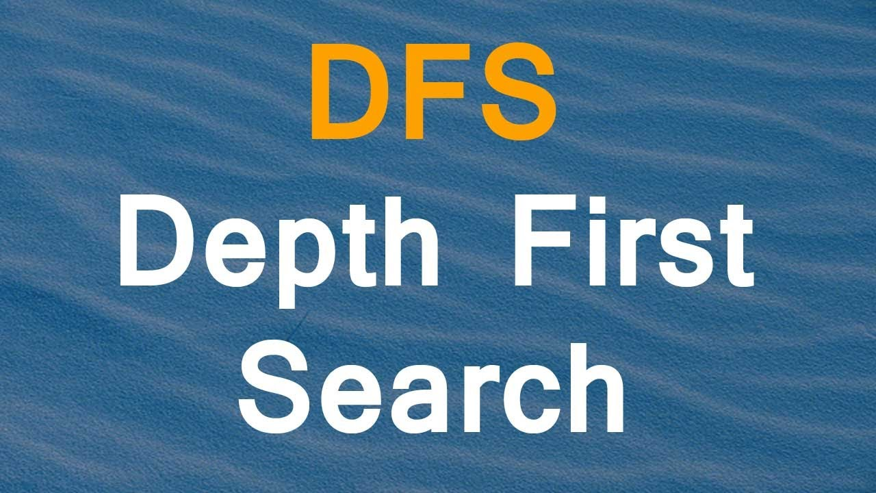Depth-First Search Algorithm DFS...