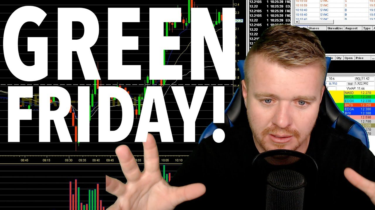 GREEN FRIDAY! DAY TRADING LIVE!...