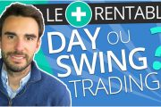 Le DAY TRADING est-il plus RENTABLE que le SWING TRADING ?...