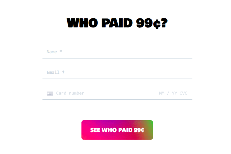 Would You Pay a Random Website 99 Cents to Find Out Who Else Paid...