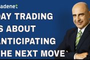 Day Trading is About Anticipating the Next Move...