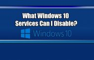 What Windows 10 Services Can I Disable...