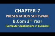 Chapter-7 :Presentation Software Chapter | B.com Computer Applica...
