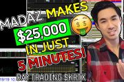 LIVE DAY #TRADING - DAY #TRADER MADAZ MAKES $25,000 IN 5 MINUTES ...