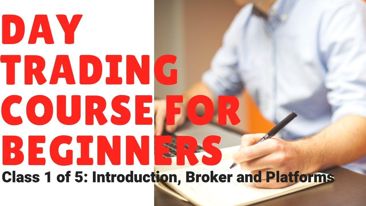 Day Trading Course for Beginners (Class 1 of 5): Introduction, Br...