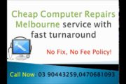 Cheap Computer Repairs Melbourne Services: NO FIX, NO FEE Policy...