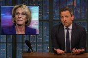 Seth Meyers: No Matter What the Mueller Report Reveals, Betsy DeV...