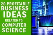 20 Profitable Business Ideas Related to Computer Science...
