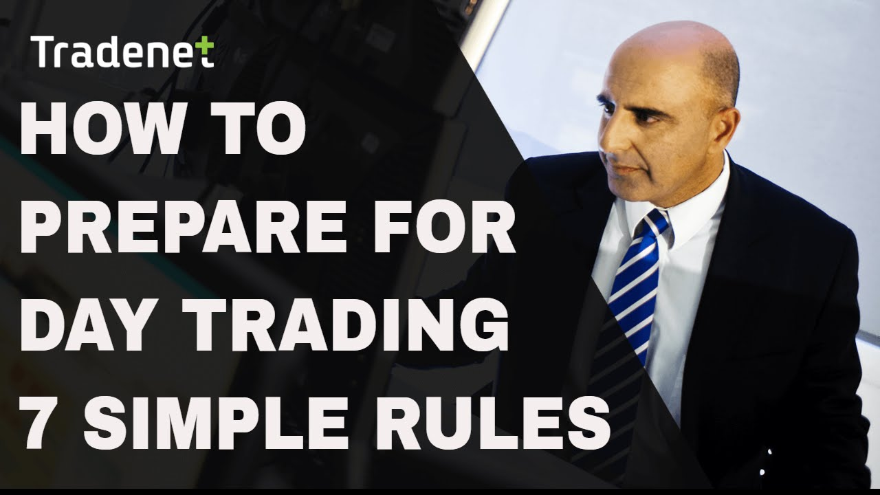 How to prepare for day trading - 7 rules...