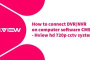 How to connect DVR/NVR on computer software CMS? - Hview hd 720p ...
