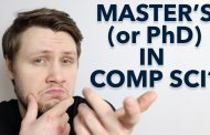 Should You Get A Master's Degree / PhD In Computer Science? (...